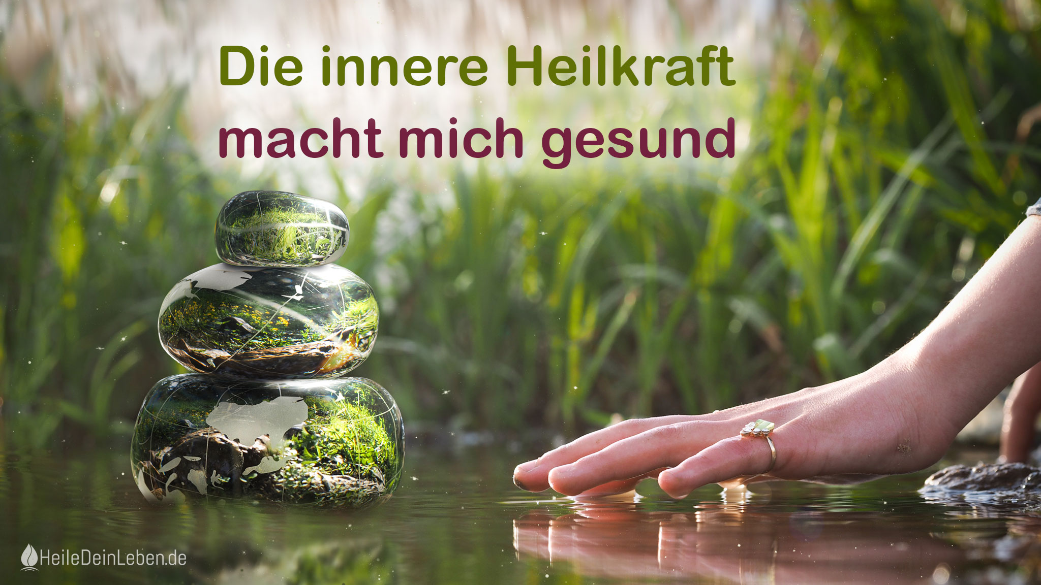 Naturbild mit Text - Die innere Heilkraft macht mich gesund.
